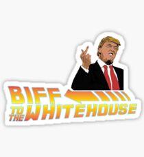 Biff To The White House Sticker
