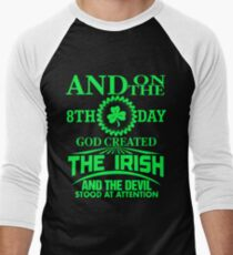 And on the 8th day God created The Irish and the devil stood at attention Men's Baseball ¾ T-Shirt