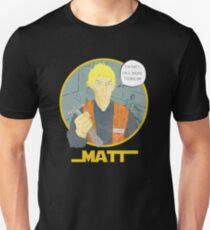 Matt The Radar Technician Unisex T-Shirt