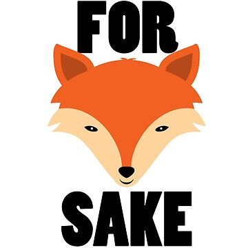 Oh For Fox Sake by Invago