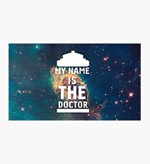 My name is the Doctor Photographic Print