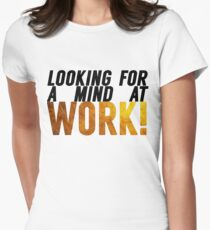 Looking For A Mind At Work Women's Fitted T-Shirt