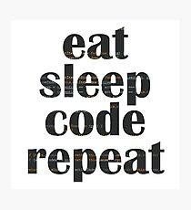 eat sleep code Photographic Print