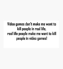 Video Games Quote Photographic Print