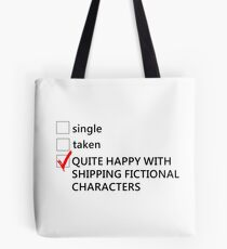 Single, taken, happy with shipping Tote Bag