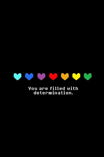 undertale you are filled with determination posters by gabbo