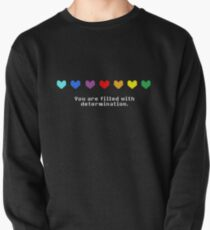 Undertale - You are Filled with Determination. Pullover