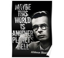 Aldous Huxley Quote T-Shirt (Maybe this world is another planet's ...