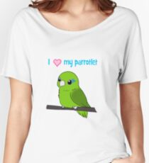 I love my Parrotlet Green Version Women's Relaxed Fit T-Shirt