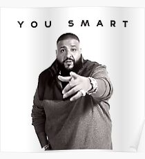 You Smart | DJ Khaled  Poster