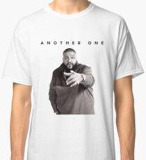 Another One!!! | DJ Khaled Classic T-Shirt