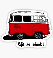 Life is short......  Sticker