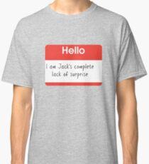 Hello, I'm Jack's Complete Lack of Surprise Large Print Classic T-Shirt