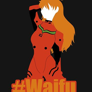Asuka Is My #Waifu by JankyWeeaboo