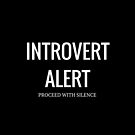 Introvert Alert (Proceed With Silence) by booksandbark