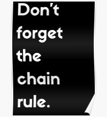 Don't Forget The Chain Rule Poster