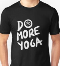 Do more yoga!  Slim Fit T-Shirt