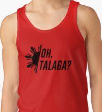 Oh, Talaga? Tank Top