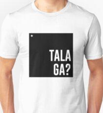 Talaga? Unisex T-Shirt
