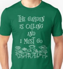 The Garden Is Calling And I Must Go T Shirt Unisex T-Shirt