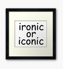 ironic or iconic comic sans Framed Print