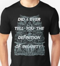did i ever tell you Unisex T-Shirt