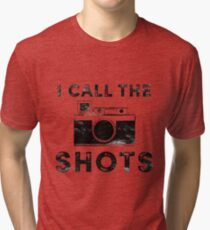 I call the shots Tri-blend T-Shirt