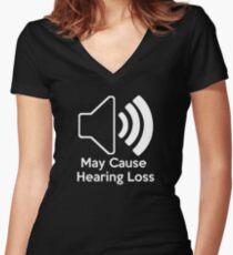 May cause hearing loss Women's Fitted V-Neck T-Shirt