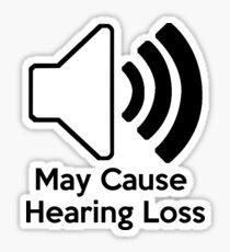 May cause hearing loss Sticker