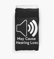 May cause hearing loss Duvet Cover