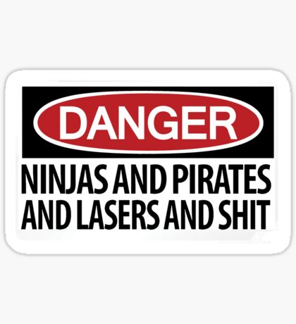 Ninjas and Pirates and Lasers, Oh My! Sticker