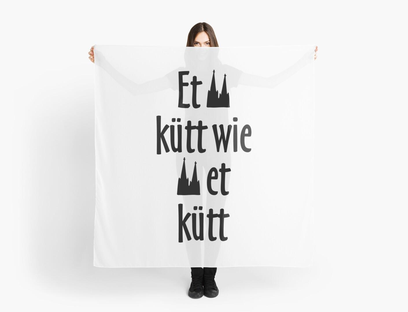 """et kütt wie et kütt - köln spruch kölsche sprüche"""" scarves"""