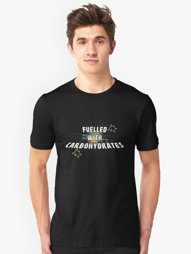 Fuelled with Carbohydrates Unisex T-Shirt Front