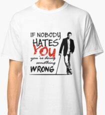 Dr House - If Nobody Hates You... Classic T-Shirt