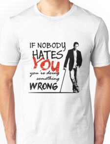 Dr House - If Nobody Hates You... Unisex T-Shirt