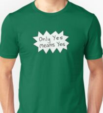 Only Yes Means Yes T-Shirt