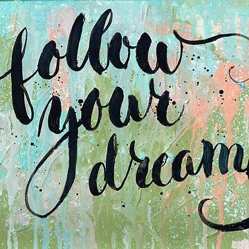 follow your dreams by Sigrlynn