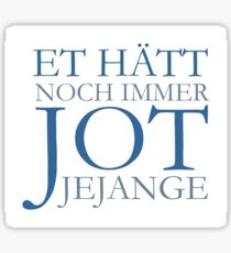 Et hätt noch immer jot jejange - Kölsche Sprüche aus Köln Sticker