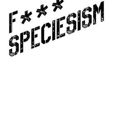 F*** Speciesism by duallas