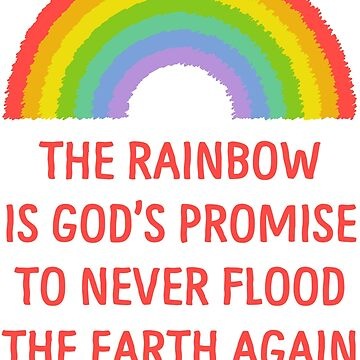 Rainbow God's Promise Genesis 6:13-22 T Shirt by bitsnbobs