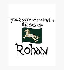 You Don't Mess With Rohan Photographic Print