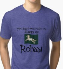You Don't Mess With Rohan Tri-blend T-Shirt