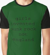 Girls Invented Punk Rock not England Graphic T-Shirt