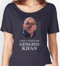 I Get A little Bit Genghis Khan Women's Relaxed Fit T-Shirt