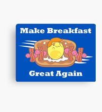 PARODY: Make Breakfast Great Again Canvas Print