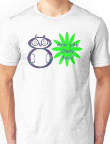 Are you Owly too? T-Shirt