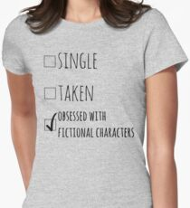 single - taken - OBSESSED WITH FICTIONAL CHARACTERS T-Shirt