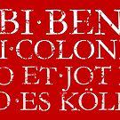 UBI BENE IBI COLONIA - Wo und was ist es Kölle? von theshirtshops