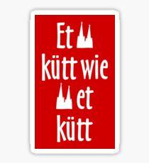 Et kütt wie und kutt - Köln Spruch Kölsche Sprüche Sticker