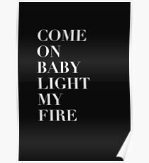 Come On Baby Light My Fire Poster  sc 1 st  Redbubble & The Doors Lyrics: Posters | Redbubble